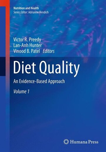Diet Quality: An Evidence-based Approach, Volume 1 by Victor R. Preedy