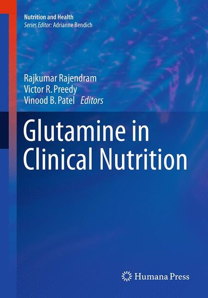 Glutamine In Clinical Nutrition by Rajkumar Rajendram