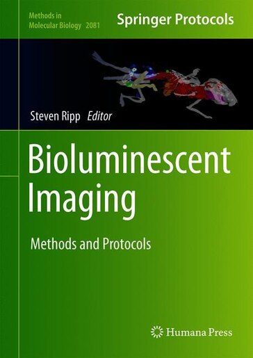 Bioluminescent Imaging: Methods And Protocols by Steven Ripp