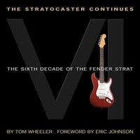 The Stratocaster Continues: The Sixth Decade Of The Fender Strat
