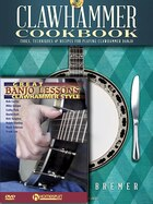 Clawhammer Banjo Pack: Clawhammer Cookbook (book/cd) With Great Banjo Lessons: Clawhammer Style…
