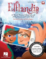 Elflandia: A Short Musical About A Land Of Big Dreams And Curly Toes!