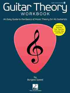 Guitar Theory Workbook: An Easy Guide To The Basics Of Music Theory For All Guitarists by Burgess Speed