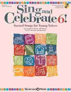 Sing And Celebrate 6! Sacred Songs For Young Voices: Book/Enhanced CD/Media Online