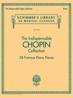 The Indispensable Chopin Collection - 28 Famous Piano Pieces: Schirmer's Library Of Musical…