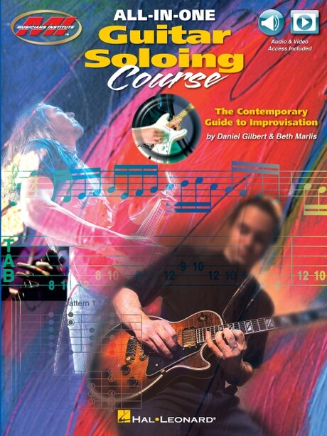 All-in-one Guitar Soloing Course: The Contemporary Guide To Improvisation by Daniel Gilbert