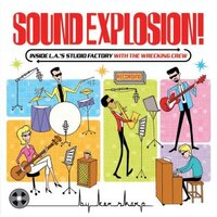 Sound Explosion!: Inside L.a.'s Studio Factory With The Wrecking Crew