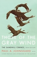 Those of the Gray Wind: The Sandhill Cranes, New Edition