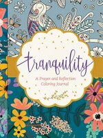 Book Tranquility: A Prayer And Reflection Coloring Journal by Tyndale Tyndale