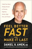 Feel Better Fast And Make It Last-itpe: Unlock Your Brain's Healing Potential To Overcome…