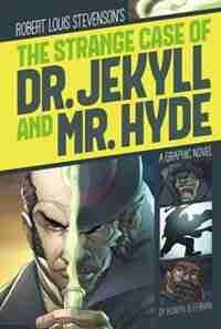 The Strange Case of Dr. Jekyll and Mr. Hyde by Robert Lewis Stevenson