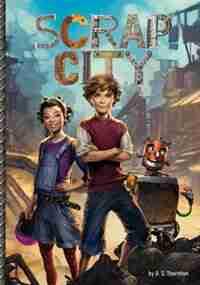 Scrap City by D. S. Thornton