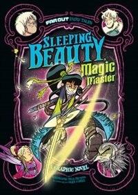 Sleeping Beauty, Magic Master: A Graphic Novel: A Graphic Novel
