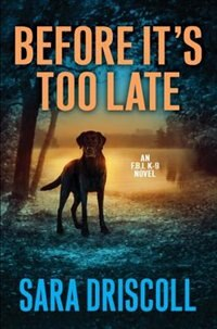 Before It's Too Late by Sara Driscoll
