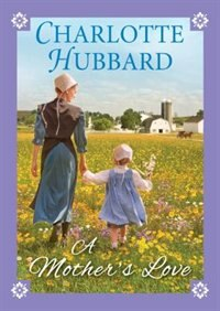 Book A Mother's Love by Charlotte Hubbard