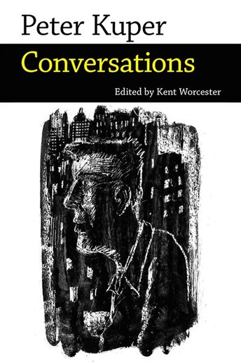 Peter Kuper: Conversations by Kent Worcester