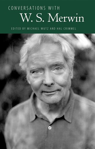 Conversations With W. S. Merwin by Michael Wutz
