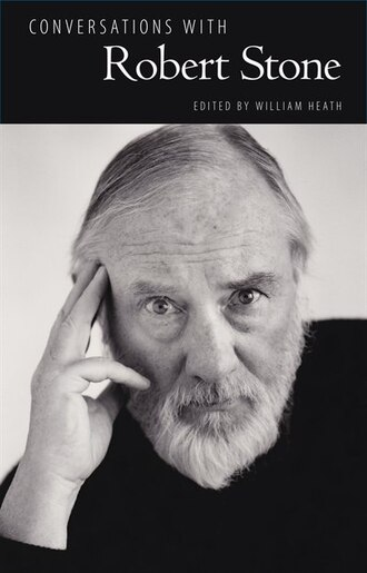 Conversations With Robert Stone by William Heath