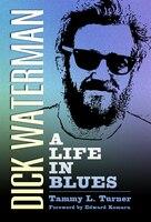 Dick Waterman: A Life In Blues