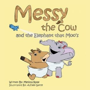 Messy the Cow and the Elephant that Moo's