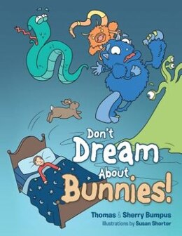 Book Don't Dream About Bunnies! by Thomas & Sherry Bumpus