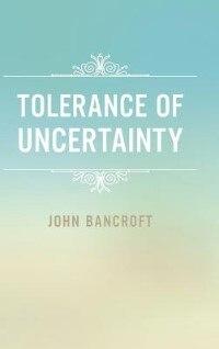 Tolerance of Uncertainty