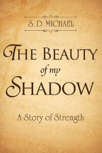 Book The Beauty of my Shadow: A Story of Strength by S.D. Michael