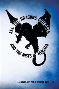 All the Dragons Children: And the Mists of Niagara