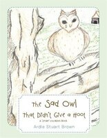 The Sad Owl That Didn't Give a Hoot