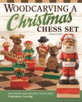Woodcarving A Christmas Chess Set: Patterns And Instructions For Caricature Carving