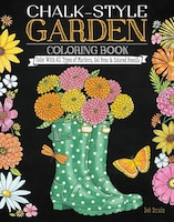 Chalk Style Garden Coloring Book Color With All Types Of Markers Gel Pens