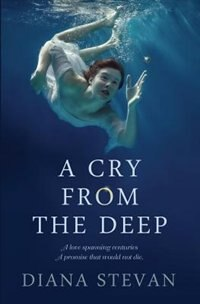 A Cry from the Deep by Diana Stevan