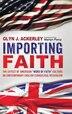 Importing Faith by Glyn J. Ackerley