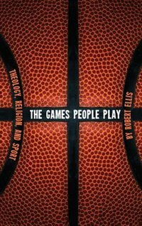 The Games People Play by Robert Ellis