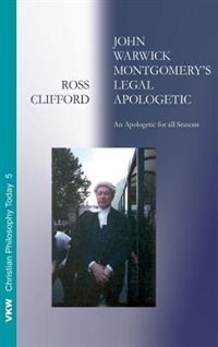 John Warwick Montgomery's Legal Apologetic