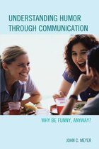 Understanding Humor Through Communication: Why Be Funny, Anyway?