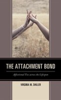 The Attachment Bond: Affectional Ties Across The Lifespan