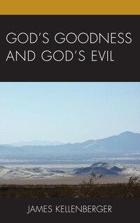 God's Goodness And God's Evil
