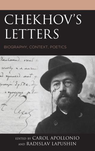 Chekhov's Letters: Biography, Context, Poetics by Carol Apollonio