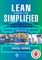 Lean Production Simplified, Third Edition: A Plain-language Guide To The World's Most Powerful…