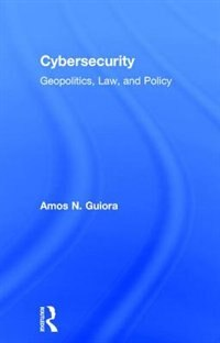 Cyber-security: Geo-politics, Law And Policy