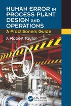 Human Error In Process Plant Design And Operations: A Practitioner¿s Guide