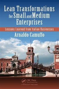Lean Transformations For Small And Medium Enterprises: Lessons Learned From Italian Businesses