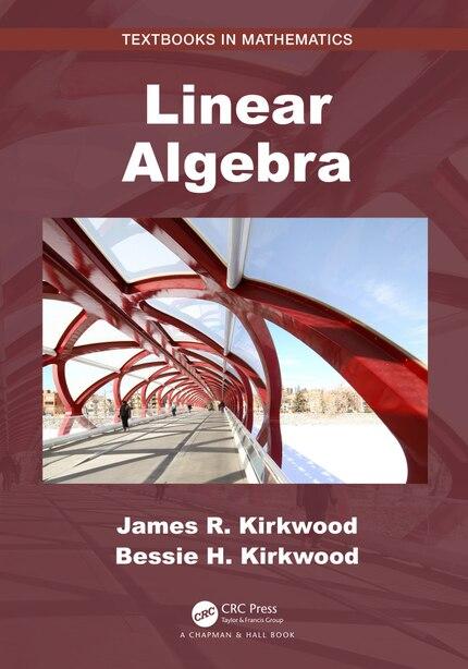 Linear Algebra by James R. Kirkwood
