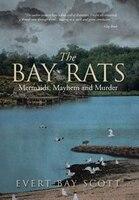 The Bay Rats: Mermaids, Mayhem, and Murder