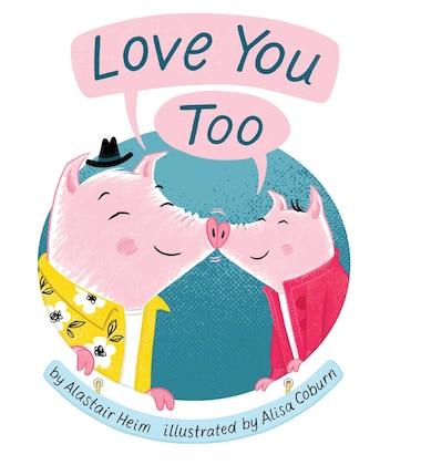 Love You Too by Alastair Heim