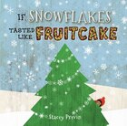 If Snowflakes Tasted Like Fruitcake