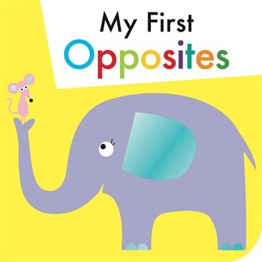 My First Opposites by Max and Sid