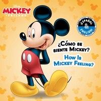 How Is Mickey Feeling? / ¿Cómo se siente Mickey? (English-Spanish) (Disney Mickey Mouse)