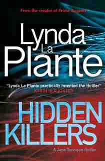 Hidden Killers: A Jane Tennison Thriller (Book 2) by Lynda La Plante